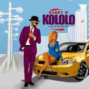 Banky W - Kololo (Prod. by Masterkraft)
